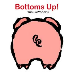 Bottoms+Up!