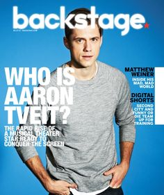 Aaron Tveit On the Cover of Backstage This Week! | Backstage Actor Interviews | Acting Tips & Career Advice | Backstage | Backstage