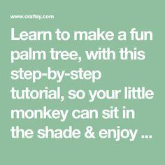 Learn to make a fun palm tree, with this step-by-step tutorial, so your little monkey can sit in the shade & enjoy his banana! Perfect for birthday cakes. Luau Birthday Cakes, Modeling Chocolate, Little Monkeys, Palm Trees, Banana, Learning, Creative, Fun, Palm Plants