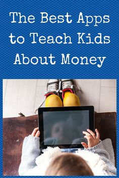 The Best Apps to Teach Kids About Money: There are many bad apps out there, especially when it comes to teaching kids about money. Here are four good ones, and one I think is really fantastic.