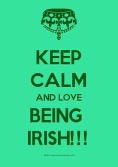 I hate the keep calms, but I love me some being an Irish girl ;P