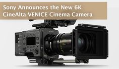 The latest cinema camera added to Sony's CineAlta line is the new VENICE, a camera created by and for cinematographers.  Image via Sony.