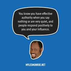 "TAG A FRIEND! ""You know you have effective authority when you say nothing or are very quiet, and people respond positively to you and your influence."" — Myles Munroe #mylesmunroe"