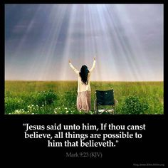 "Mark 9:23 KJV and John 9:1-5 KJV!! ( http://kristiann1.com/2015/04/14/m923j915/ ) #Shalom Everyone!! ""Yeshua-Jesus said unto him, If thou canst believe, all things are possible to him that believeth."" ✝✡Mark 9:23 KJV✡✝ 1) AND as Yeshua-Jesus passed by, He saw a man which was blind from his birth. 2) And his disciples asked Him, saying, Master, who did sin, this man, or his parents, that he was born blind? 3) Yeshua-Jesus answered, Neither hath this man sinned, nor his parents: but that the works"