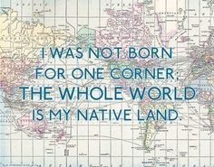 The Whole World is My Native Land - Seneca 11 x 14 Travel Quote Print. $26.50, via Etsy.