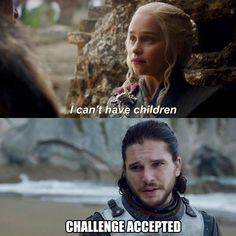 Jon: challenge accepted, 7.7 Game of Thrones.