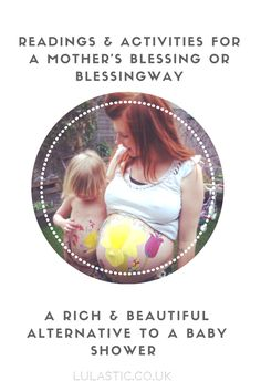 Ideas and activities for a mother's blessing or blessing way