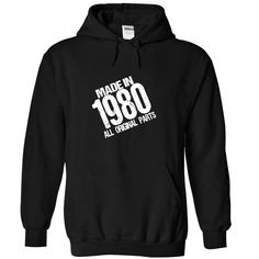 MADE IN 1980 ALL ORIGINAL PARTS T-shirt and Hoodie - Born in 1980 shirt