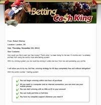 Tips for Betting - Betting Cash King System : The Worlds number 1 horse betting system gives you massive earnings! Receive Free Betting Tips from Our Pro Tipsters Join Over 76,000 Punters who Receive Daily Tips and Previews from Professional Tipsters for FREE