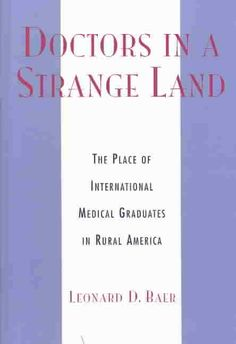 Doctors in a Strange Land: The Place of International Medical Graduates in Rural America