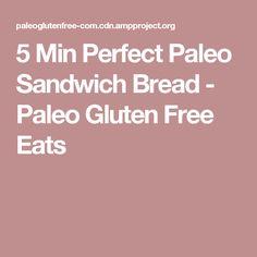 5 Min Perfect Paleo Sandwich Bread - Paleo Gluten Free Eats
