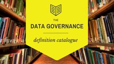 Data Governance Definitions: catalogue of terms — Data Quality Pro