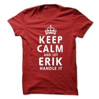 Keep Calm and Let ERIK Handle It