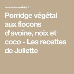 Porridge végétal aux flocons d'avoine, noix et coco - Les recettes de Juliette