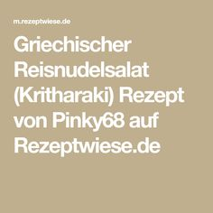 Griechischer Reisnudelsalat (Kritharaki) Rezept von Pinky68 auf Rezeptwiese.de