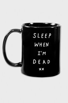 Glamour Kills Sleep When I'm Dead Mug