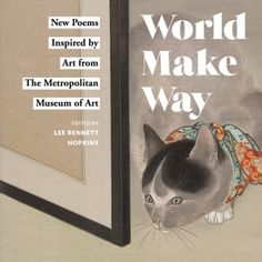 ‪We may have June Gloom here in L.A. but these 18 poems and artwork will brighten your day. Don't miss World Make Way: New Poems Inspired by Art from The Metropolitan Museum of Art. Edited by Lee Bennett Hopkins. #poetry #art #poems #masterpieces #artwork #paintings #childrensbooks #kidsbookreview #picturebook #inspiration #imagination #museums https://wp.me/p3X25n-7EF‬