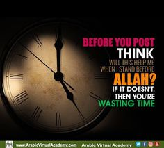 Befor you post think this will help me 🌺 when i stand befor ALLAH ? if it dosent then you are wasting your time . Allah Quotes, Muslim Quotes, Quran Quotes, Wisdom Quotes, Life Quotes, Hindi Quotes, Love In Islam, Allah Love, Motivational Picture Quotes