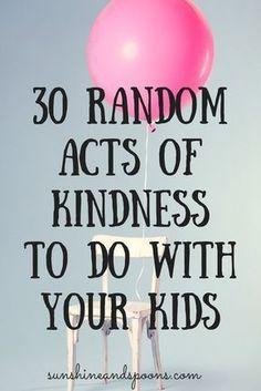30 Random Acts of Kindness to Do With Your Kids 30 actos de bondad al azar para hacer con tus hijos Gentle Parenting, Parenting Advice, Kids And Parenting, Peaceful Parenting, Parenting Workshop, Parenting Styles, Foster Parenting, Parenting Quotes, Parenting Classes