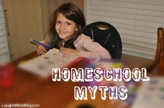 Homeschool Myths-  She is right on with how I feel about this path.  We home school because it is right for our family.