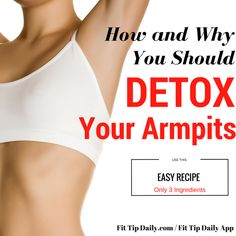 If you're suffering from swollen arms, a bogged down immune system, heavy metal poisoning, brain fog, or unsightly bumps, it may be time to detox your armpits.