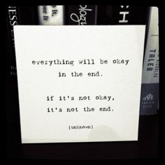 Everything will be ok in the end. If it's not ok, it's not the end. (Taken with instagram)