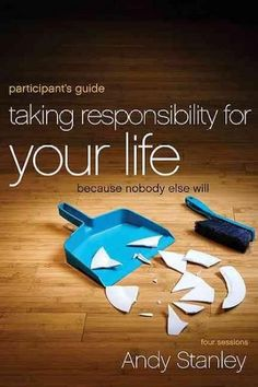 Taking Responsibility for Your Life: Because Nobody Else Will: Participant's Guide