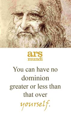 You can have no dominion greater or less than that of yourself.