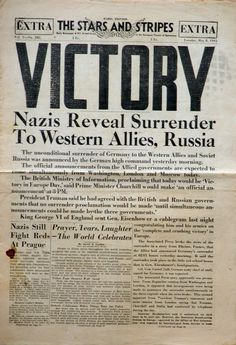 The Time of Remembrance and Reconciliation for Those Who Lost Their Lives during the Second World War (May 8 and May is an annual international day of rem… Newspaper Front Pages, Vintage Newspaper, Newspaper Article, Victory In Europe Day, Newspaper Headlines, Journal, History Facts, World History, World War Two