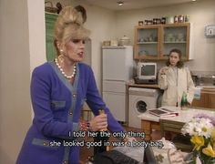 "You're always HONEST with your friends when giving fashion advice… | 21 Signs Patsy Stone From ""Absolutely Fabulous"" Is Your Spirit Animal"