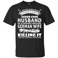 SUPER COOL HUSBAN... Don't miss out :  http://99promocode.com/products/super-cool-husband-of-a-freaking-awesome-german-wife #Mens #womens #fashion