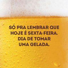 Sexta feira é dia de tomar uma(s) beer.