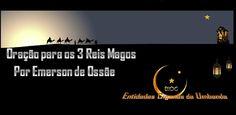 Entidades Ciganas da Umbanda (Clique Aqui) para entrar.: ORAÇÃO PARA OS TRÊS REIS MAGOS -POR EMERSON DE OSS...