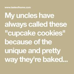 """My uncles have always called these """"cupcake cookies"""" because of the unique and pretty way they're baked. My maternal grandmother mixed up many a batch. Cookie Pie, Brownie Cookies, Brownie Bar, Cupcake Cookies, Cookie Bars, Holiday Cookies, Cupcakes, Potluck Desserts, Great Desserts"""