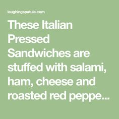 These Italian Pressed Sandwiches are stuffed with salami, ham, cheese and roasted red peppers. Pressed overnight and served as appetizers or lunch! Pressed Sandwich, Tea Sandwiches, Roasted Red Peppers, Ham, Entrees, Brunch, Appetizers, Stuffed Peppers, Entertaining