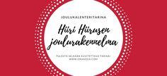 Hiiri Hiirusen joulukalenteritarina 2017 – tulosta ja hyödynnä! – Oranssia Christmas Calendar, Merry Xmas, December Daily