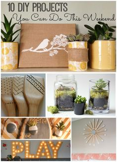 Feeling crafty? Check out these 10 easy DIY projects you can tackle this weekend! #5 is at the top of my list!