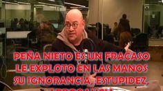 Victor Trujillo lo dice PEÑA NIETO ES FRACASO, ESTUPIDEZ, ARROGANCIA, IG...