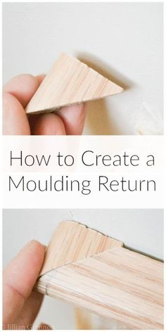How to create a moulding return for a professional look. | http://iamahomemaker.com
