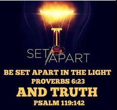 Be set apart Biblical Quotes, Bible Quotes, Bible Verses, Scriptures, Psalm 119, Psalms, Proverbs 6, Bride Of Christ, Set Apart