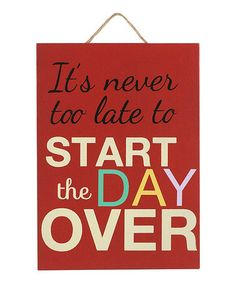 This 'It's Never Too Late' Wall Sign is perfect! #zulilyfinds