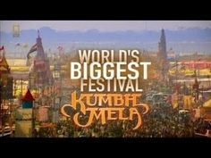 Diego from National Geographics takes us on a tour of the Kumbh Mela in Prayag (Allahabad). Kumbh Mela, Mountain Man, World's Biggest, National Geographic, Documentaries, Peace, Homecoming, Youtube, Blessed
