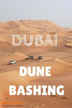 All You Need to Know about Dune Bashing in Dubai - If you are ever in Dubai you must go on a Desert Safari tour. It includes dune bashing, camel rides, dinner in a Bedouin-style camp, henna hand painting and belly dancing. http://www.traveldudes.org/travel-tips/all-you-need-know-about-dune-bashing-dubai/64735?utm_content=buffer797a2&utm_medium=social&utm_source=pinterest.com&utm_campaign=buffer
