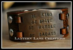 """Interchangeable cuff """"Be Kind, Be brave, be humble, be BADASS!"""""""