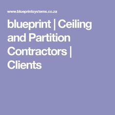 blueprint | Ceiling and Partition Contractors | Clients