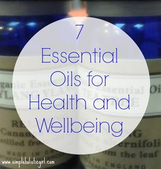 7 Essential Oils for Health and Wellbeing