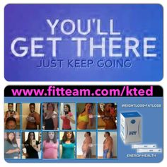 Don't wait! Join me now! www.fitteam.com/kted