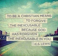 Forgiven - Wow that is hard to swallow. No one said being a Christian was easy!