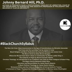 Johnny Bernard Hill shares his reading list for the Black Church, Jim Crow, Associate Professor, Revolutionaries, Reading Lists, Philosophy, Religion, Author, Christian