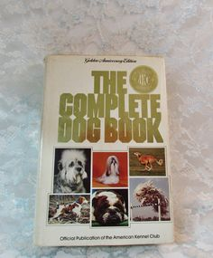 The Complete Dog Book, Official Publication of the American Kennel Club, AKC, Golden Anniversary Edition, First Edition, 1979 by BeanzVintiques on Etsy